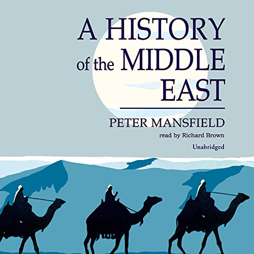 A History of the Middle East: Mansfield, Peter