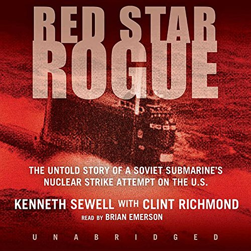 9780786173945: Red Star Rogue: The Untold Story of a Soviet Submarine's Nuclear Strike Attempt on the U.S.