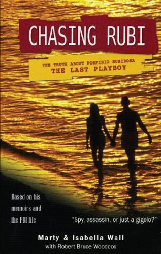 9780786174034: Chasing Rubi: The Truth about Porfirio Rubirosa, the Last Playboy