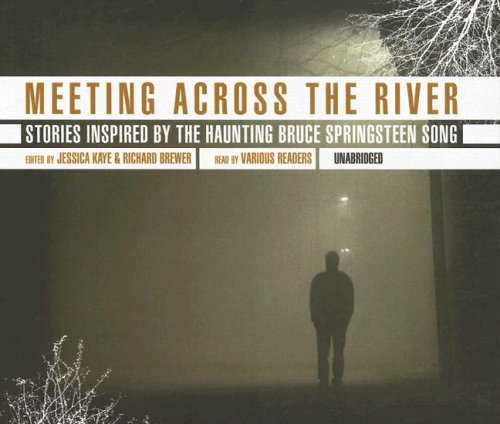 9780786176328: Meeting Across the River: Stories by the Haunting Bruce Springsteen Song