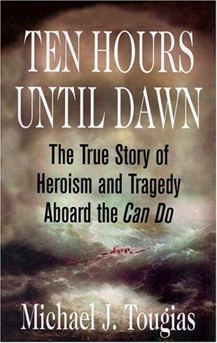 9780786177158: Ten Hours Until Dawn: The True Story of Heroism And Tragedy Aboard the Can Do, Library Edition