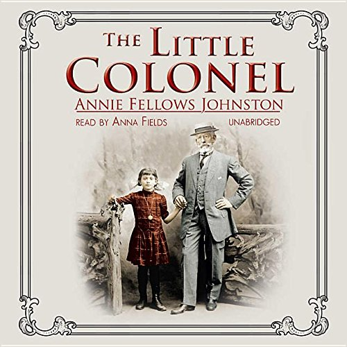 The Little Colonel: Library Edition (9780786177226) by Johnston, Annie Fellows