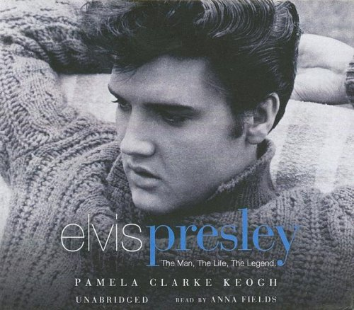 9780786177387: Elvis Presley: The Man, the Life, the Legend [UNABRIDGED]