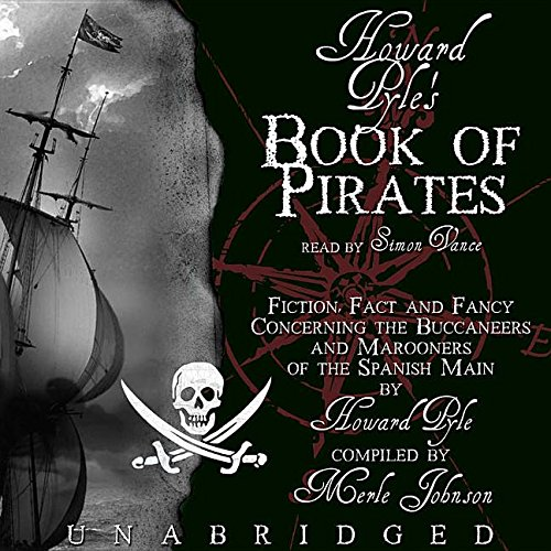 Howard Pyle's Book of Pirates: Fiction, Fact: Pyle, Howard