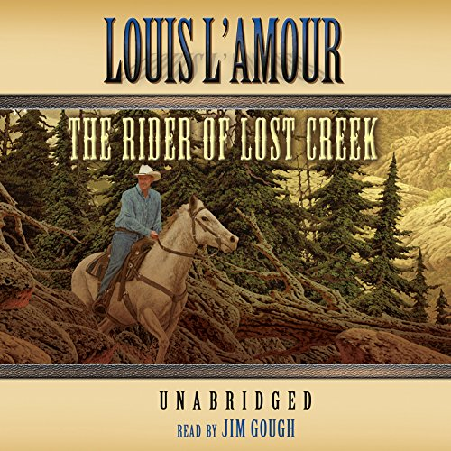 The Rider of Lost Creek -: Louis L'Amour