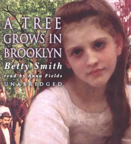 A Tree Grows in Brooklyn [UNABRIDGED]: Betty Smith, Anna