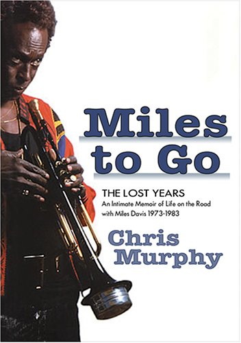 Miles to Go - The Lost Years: Chris Murphy