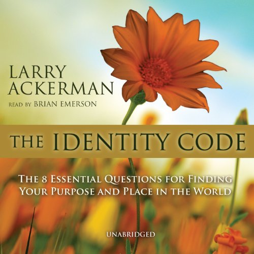 The Identity Code: The Eight Essential Questions: Larry Ackerman