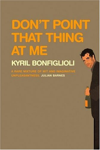 Don't Point That Thing At Me (Charlie Mortdecai Mysteries) (0786178221) by Kyril Bonfiglioli