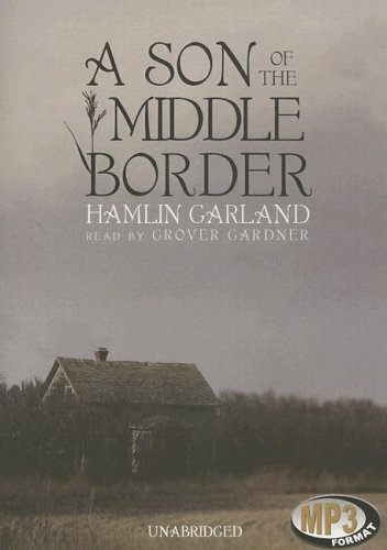 9780786178636: A Son of the Middle Border (Library Edition)