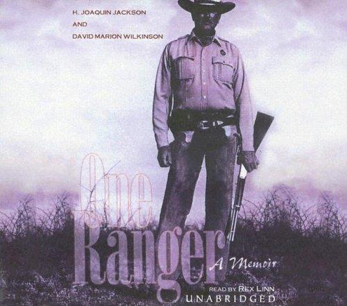 One Ranger: Jackson, H. Joaquin; Wilkinson, David Marion