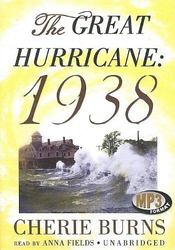 The Great Hurricane - 1938: Cherie Burns