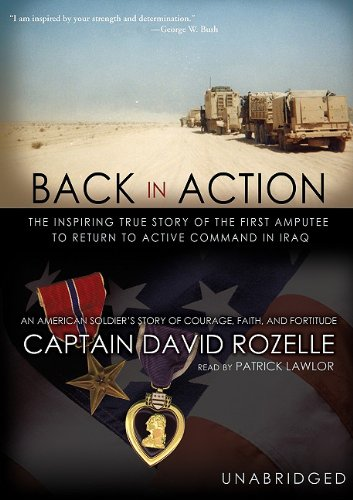 Back in Action - An American Soldier's Story of Courage, Faith, and Fortitude: David Rozelle