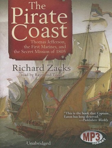 9780786181100: The Pirate Coast: Thomas Jefferson, the First Marines, And the Secret Mission of 1805