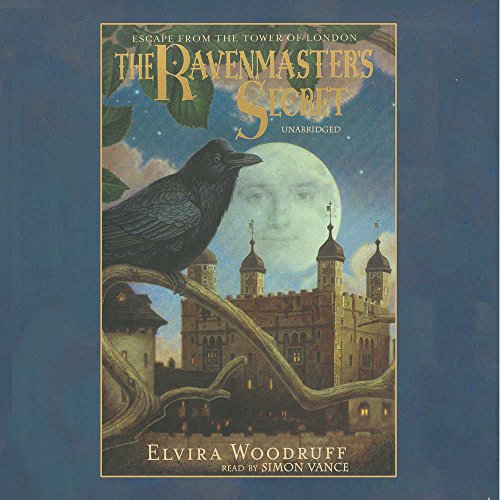 9780786182121: The Ravenmaster's Secret: Escape from the Tower of London