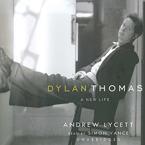 9780786182251: Dylan Thomas: A New Life