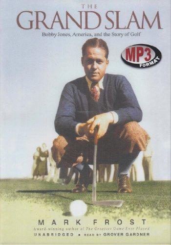 9780786183050: The Grand Slam: Bobby Jones, America, and The Story Of Golf