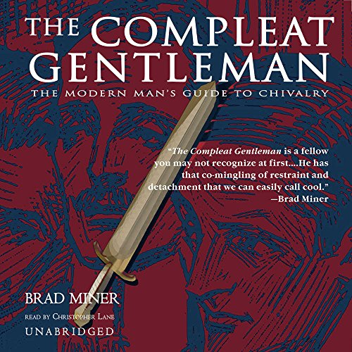 9780786183715: The Compleat Gentleman: The Modern Man's Guide to Chivalry