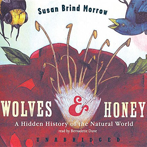 9780786184972: Wolves & Honey: A Hidden History Of The Natural World