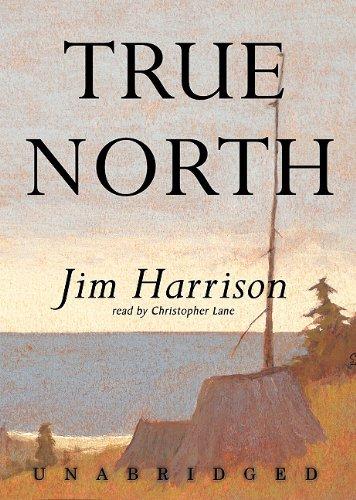 True North -: Jim Harrison