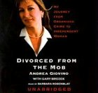 Divorced from the Mob: My Journey from: Andrea Giovino/ Gary