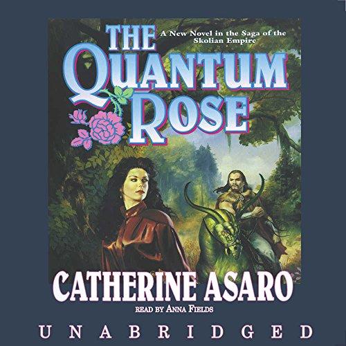 The Quantum Rose -: Catherine Asaro