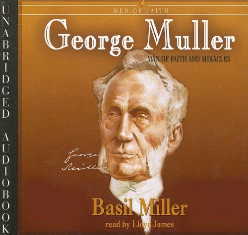 9780786188253: George Muller: Man of Faith and Miracles (Men of Faith (Blackstone))