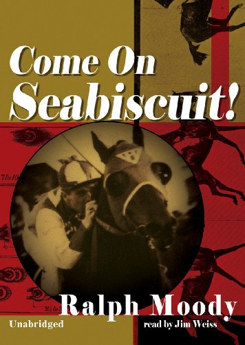Come on Seabiscuit! -: Ralph Moody
