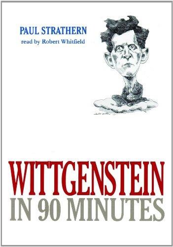 Wittgenstein in 90 Minutes (Philosophers in 90 Minutes (Audio)): Paul Strathern