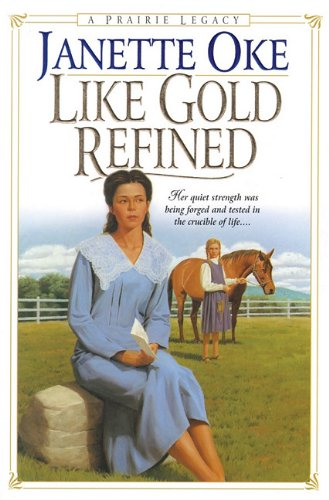 9780786191185: Like Gold Refined (Prairie Legacy)