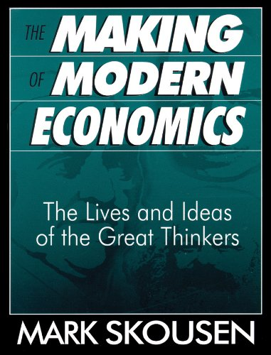 The Making of Modern Economics: First Edition: Mark Skousen