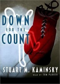 Down for the Count: Kaminsky, Stuart M.