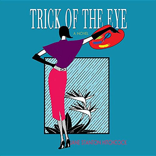 Trick of the Eye -: Jane Stanton Hitchcock