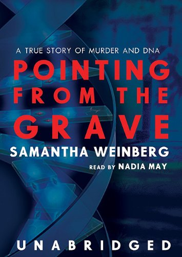 9780786192465: Pointing from the Grave: A True Story of Murder and DNA
