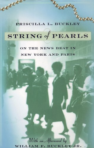 String of Pearls - On the News Beat in New York and Paris: Priscilla Buckley
