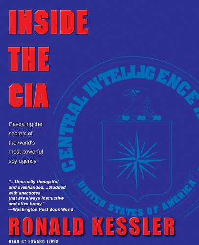 Inside the CIA: Revealing the Secrets of the World's Most Powerful Spy Agency (0786193190) by Ronald Kessler