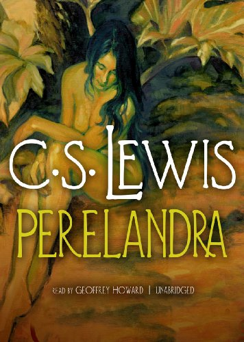 Perelandra (Space-Cosmic-Ransom Trilogy, Book 2) (Space Trilogy (Audio)): C. S. Lewis