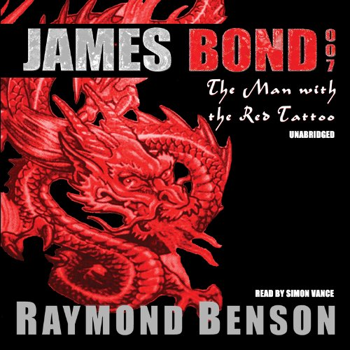The Man with the Red Tattoo (A James Bond Adventure by Raymond Benson)(Library Edition) (9780786193806) by Raymond Benson