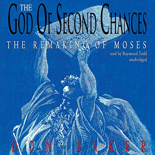 9780786193820: The God of Second Chances: The Remaking of Moses