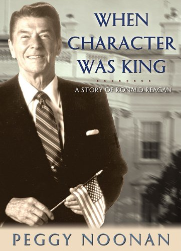 9780786194285: When Character Was King: A Story of Ronald Reagan