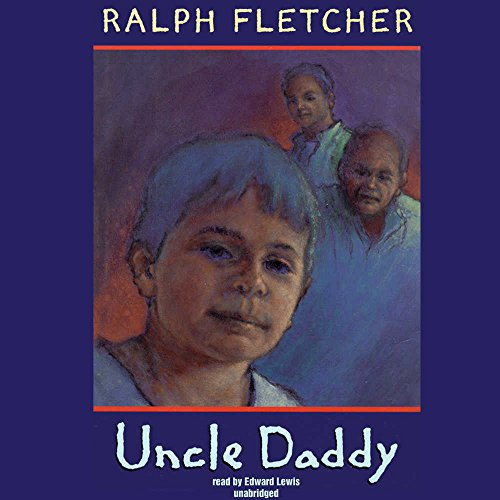 Uncle Daddy (0786194464) by Ralph Fletcher; Edward Lewis