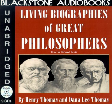 Living Biographies of Great Philosophers: Thomas, Henry, Thomas, Dana Lee