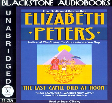 The Last Camel Died at Noon (Amelia Peabody Mysteries): Peters, Elizabeth