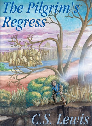 The Pilgrim's Regress: Library Edition: Lewis, C. S.