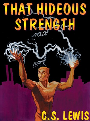 That Hideous Strength: A Modern Fairy-Tale for Grown-Ups: C S Lewis