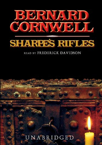 Sharpe's Rifles: Richard Sharpe and the French Invasion of Galicia, January 1809 (Richard ...