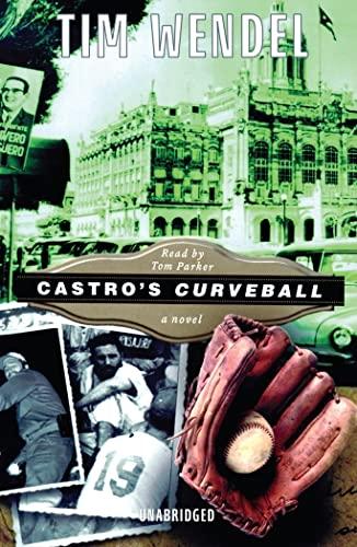 Castro's Curveball -: Tim Wendel