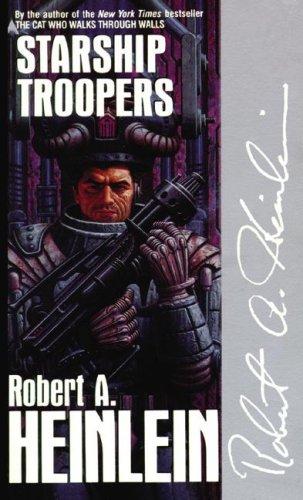 Starship Troopers -: Robert A. Heinlein