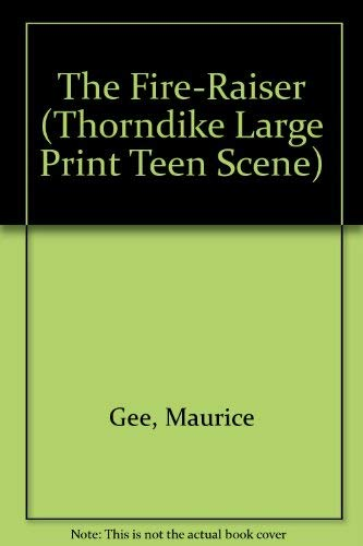 9780786200658: The Fire-Raiser (Thorndike Large Print Teen Scene)