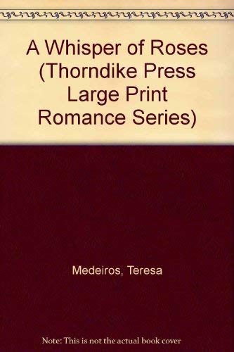 9780786200702: A Whisper of Roses (Thorndike Press Large Print Romance Series)